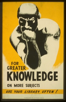 """For greater knowledge on more subjects use your library often!"""